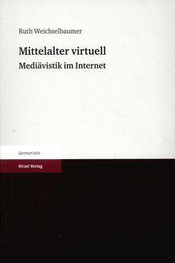 Mittelalter virtuell von Weichselbaumer,  Ruth