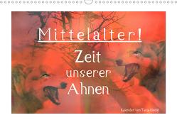 Mittelalter – Zeit unserer Ahnen (Wandkalender 2021 DIN A3 quer) von Riedel,  Tanja