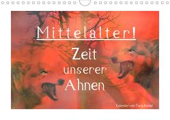 Mittelalter – Zeit unserer Ahnen (Wandkalender 2021 DIN A4 quer) von Riedel,  Tanja