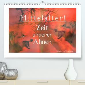 Mittelalter – Zeit unserer Ahnen (Premium, hochwertiger DIN A2 Wandkalender 2020, Kunstdruck in Hochglanz) von Riedel,  Tanja