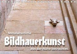 Mittelalterliche Bildhauerkunst aus der Nähe betrachtet (Tischkalender 2019 DIN A5 quer) von J. Richtsteig,  Walter
