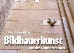 Mittelalterliche Bildhauerkunst aus der Nähe betrachtet (Wandkalender 2019 DIN A4 quer) von J. Richtsteig,  Walter