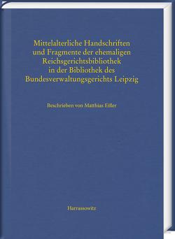 Mittelalterliche Handschriften und Fragmente der ehemaligen Reichsgerichtsbibliothek in der Bibliothek des Bundesverwaltungsgerichts Leipzig