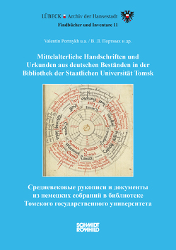 Mittelalterliche Handschriften und Urkunden aus deutschen Beständen in der Bibliothek der Staatlichen Universität Tomsk von Portnykh,  Valentin