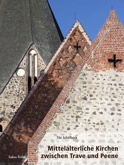 Mittelalterliche Kirchen zwischen Trave und Peene von Schöfbeck,  Tilo