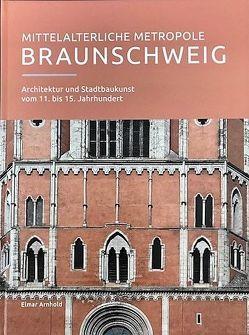 Mittelalterliche Metropole Braunschweig von Arnhold,  Elmar