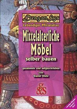Mittelalterliche Möbel selber bauen von Barz,  Lina, Diehl,  Daniel, Städtler-Ley,  Stefan, Stoermer,  Michael