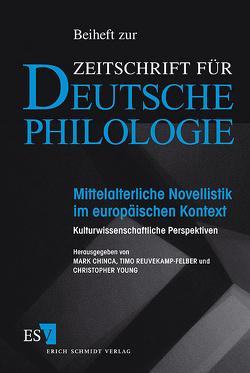Mittelalterliche Novellistik im europäischen Kontext von Chinca,  Mark, Reuvekamp-Felber,  Timo, Young,  Christopher