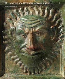 Mittelalterliche Ofenkeramik aus Zürich von Schnyder,  Rudolf
