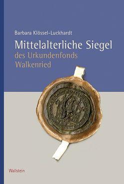 Mittelalterliche Siegel des Urkundenfonds Walkenried von Klössel-Luckhardt,  Barbara