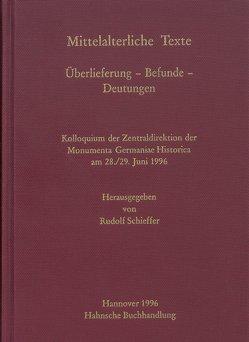 Mittelalterliche Texte. Überlieferung – Befunde – Deutungen von Schieffer,  Rudolf