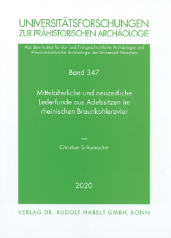 Mittelalterliche und neuzeitliche Lederfunde aus Adelssitzen im rheinischen Braunkohlerevier von Päffgen,  Bernd, Schumacher,  Christian