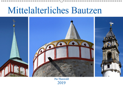 Mittelalterliches Bautzen (Wandkalender 2019 DIN A2 quer) von Thauwald,  Pia