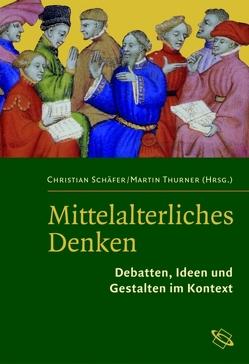 Mittelalterliches Denken von Schaefer,  Christian, Thurner,  Martin