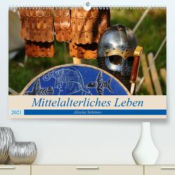 Mittelalterliches Leben – Allerlei Schönes (Premium, hochwertiger DIN A2 Wandkalender 2021, Kunstdruck in Hochglanz) von Nordstern