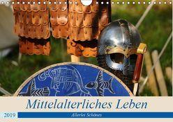 Mittelalterliches Leben – Allerlei Schönes (Wandkalender 2019 DIN A4 quer)