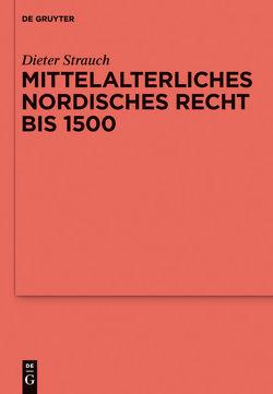 Mittelalterliches nordisches Recht bis 1500 von Strauch,  Dieter