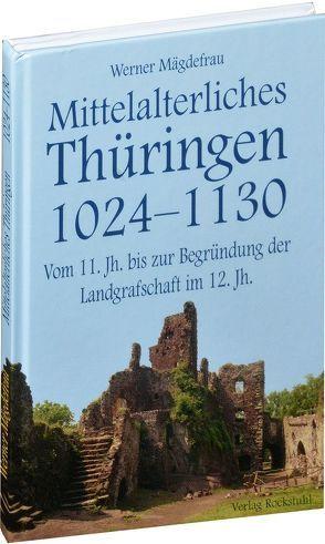 Mittelalterliches Thüringen 1024–1130. [Band 2 von 6] von Mägdefrau, Werner, Rockstuhl, Harald