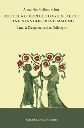Mittelalterphilologien heute. Eine Standortbestimmung von Dallapiazza,  Michael, Molinari,  Alessandra