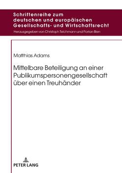 Mittelbare Beteiligung an einer Publikumspersonengesellschaft über einen Treuhänder von Adams,  Matthias