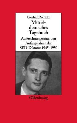 Mitteldeutsches Tagebuch von Schulz,  Gerhard, Wengst,  Udo