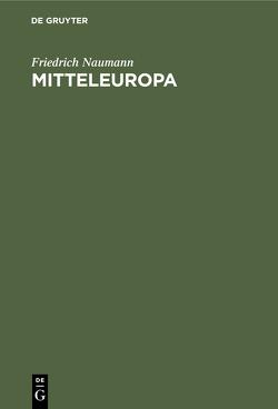 Mitteleuropa von Naumann,  Friedrich