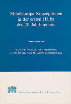 Mitteleuropa-Konzeptionen in der ersten Hälfte des 20. Jahrhunderts von Drabek,  Anna M, Haselsteiner,  Horst, Plaschka,  Richard G, Suppan,  Arnold, Zaar,  Birgitta