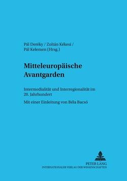 Mitteleuropäische Avantgarden von Deréky,  Pál, Kékesi,  Zoltán, Kelemen,  Pál