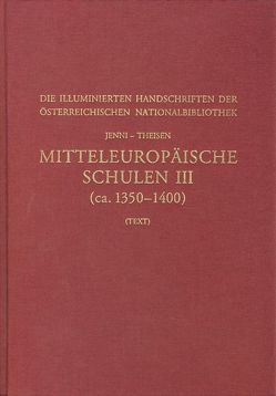Mitteleuropäische Schulen III (ca. 1350-1400) von Jenni,  Ulrike, Kresten,  Otto, Schmidt,  Gerhard, Theisen,  Maria