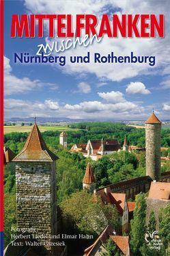 Mittelfranken erleben. Deutsche Ausgabe von Endres,  Kurt, Hahn,  Elmar, Liedel,  Herbert, Schinagl,  Klaus