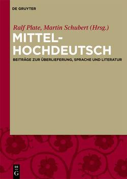 Mittelhochdeutsch von Plate,  Ralf, Schubert,  Martin