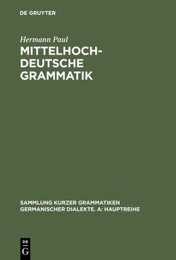 Mittelhochdeutsche Grammatik von Klein,  Thomas, Paul,  Hermann, Prell,  Heinz-Peter, Schöbler,  Ingeborg, Solms,  Hans Joachim, Wegera,  Klaus-Peter