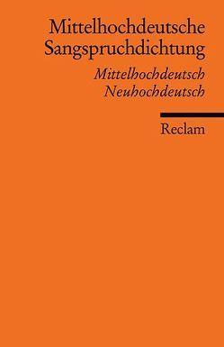 Mittelhochdeutsche Sangspruchdichtung des 13. Jahrhunderts von Nolte,  Theodor, Schupp,  Volker