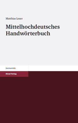 Mittelhochdeutsches Handwörterbuch Bibliotheksausgabe von Gärtner,  Kurt, Lexer,  Matthias