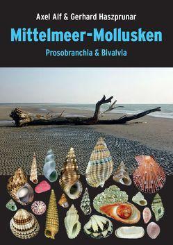 Mittelmeer-Mollusken von Alf,  Axel, Haszprunar,  Gerhard