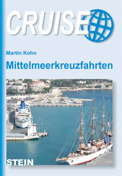 Mittelmeerkreuzfahrten von Kohn,  Michael
