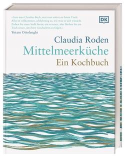 Mittelmeerküche. Ein Kochbuch von Roden,  Claudia