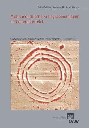 Mittelneolithische Kreisgrabenanlagen in Niederösterreich von Melichar,  Peter, Neubauer,  Wolfgang