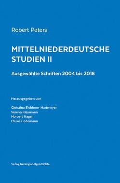 Mittelniederdeutsche Studien II von Eichhorn-Hartmeyer,  Christina, Kleymann,  Verena, Nagel,  Norbert, Peters,  Robert, Tiedemann,  Meike