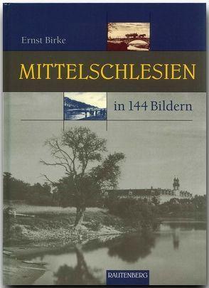 Mittelschlesien in 144 Bildern von Birke,  Ernst