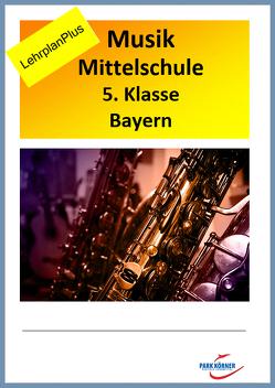 Musik Mittelschule Bayern 5. Klasse LehrplanPLUS – mit eingebetteten Audiosequenzen