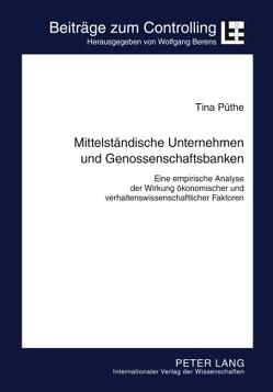Mittelständische Unternehmen und Genossenschaftsbanken von Püthe,  Tina