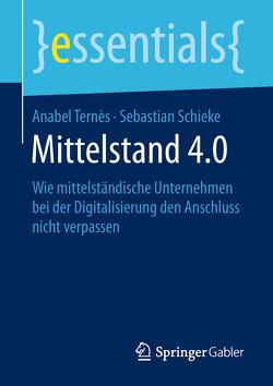 Mittelstand 4.0 von Schieke,  Sebastian, Ternès,  Anabel