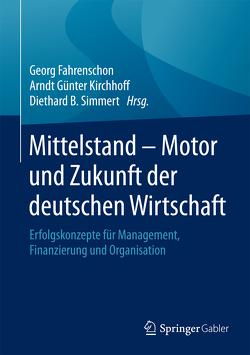 Mittelstand – Motor und Zukunft der deutschen Wirtschaft von Fahrenschon,  Georg, Kirchhoff,  Arndt Günter, Simmert,  Diethard B.