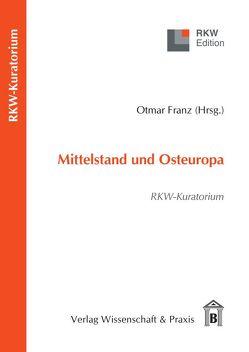 Mittelstand und Osteuropa von Franz,  Otmar