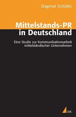 Mittelstands-PR in Deutschland von Schütte,  Dagmar