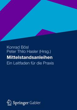 Mittelstandsanleihen von Bösl,  Konrad, Hasler,  Peter Thilo