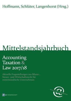 Mittelstandsjahrbuch Accounting Taxation & Law 2017/18 von Hoffmann,  Karsten, Langenhorst,  Marius C., Schlüter,  Harald