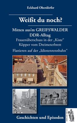 Mitten aus'm GREIFSWALDER DDR-Alltag von Oberdörfer,  Eckhard