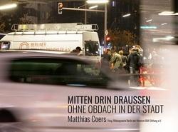Mitten drin draußen von Bildungswerk Berlin der Heinrich-Böll-Stiftung e.V., Coers,  Matthias